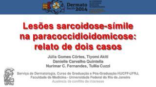 Júlia Gomes  Côrtes,  Tiyomi Akiti Danielle Carvalho  Quintella