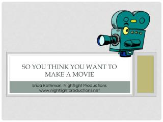 So you think you want to make a movie