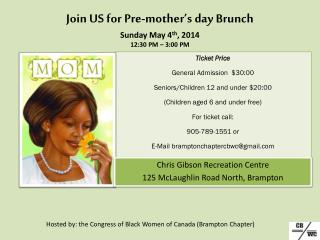 Join US for Pre-mother's day Brunch Sunday  May  4 th ,  2014 12:30 PM – 3:00 PM