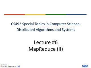 Lecture #6 MapReduce  (II)