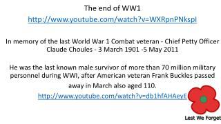 The end of WW1 http :// youtube/watch?v=WXRpnPNkspI
