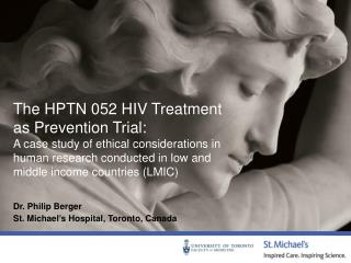 The HPTN 052 HIV Treatment as Prevention Trial:
