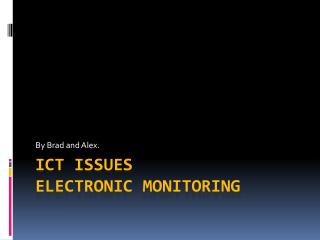 ICT Issues Electronic Monitoring
