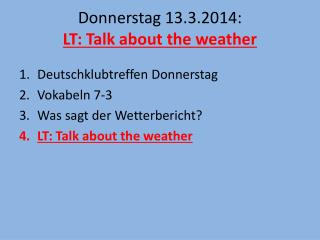Donnerstag  13.3.2014: LT: Talk about the weather