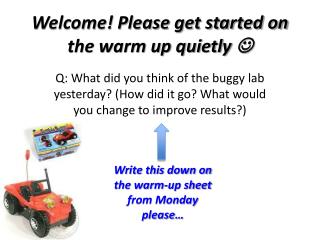 Welcome! Please get started on the warm up quietly  