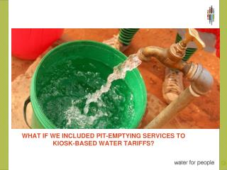WHAT IF WE INCLUDED PIT-EMPTYING SERVICES TO KIOSK-BASED WATER TARIFFS?