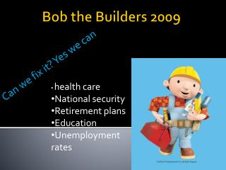 Bob  the Builders 2009