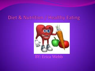 Diet & Nutrition / Healthy Eating