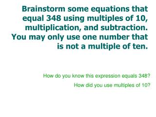 How do you know this expression equals 348? How did you use multiples of 10?