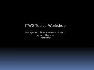 ITWG Topical Workshop