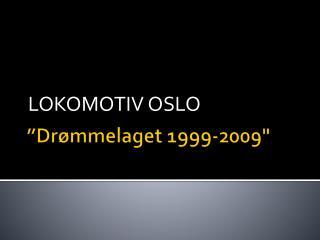 """""""Drømmelaget 1999-2009"""""""