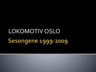 Sesongene 1999-2009