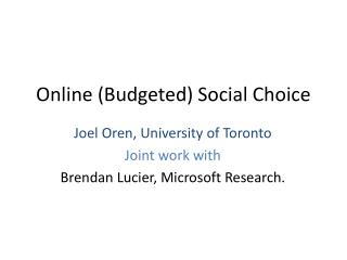 Online (Budgeted) Social Choice