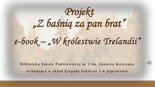 "Projekt  ""Z baśnią za pan brat"""