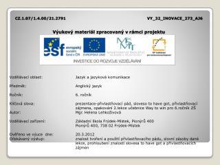 CZ.1.07/1.4.00/21.2791 VY_32_INOVACE_273_AJ6 Výukový materiál zpracovaný vrámci projektu