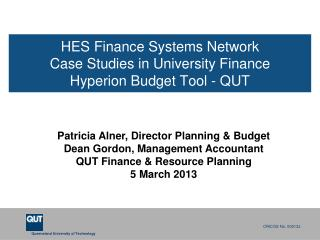 HES Finance Systems Network Case Studies in University Finance Hyperion Budget Tool - QUT