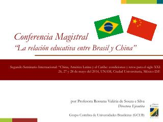 "Conferencia Magistral ""La relación educativa entre Brasil y China"""