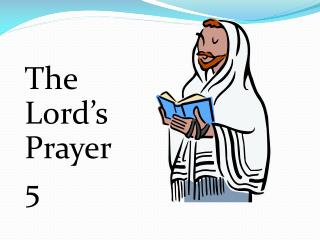 The Lord�s Prayer 5