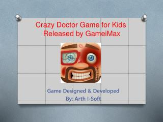 Crazy Doctor Game for Kids Released by GameiMax