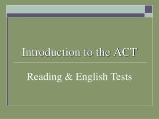 Introduction to the ACT