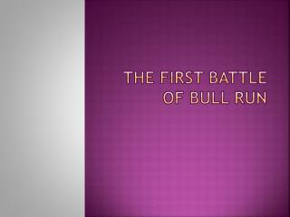 The first Battle of Bull Run