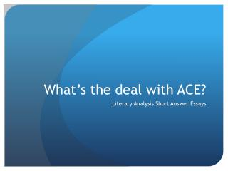 What's the deal with ACE?