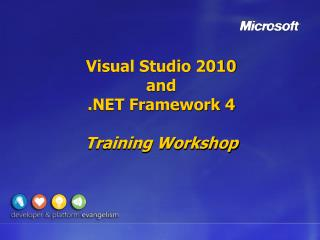 Visual  Studio 2010 and .NET Framework 4 Training Workshop