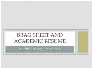 Brag sheet and academic resume