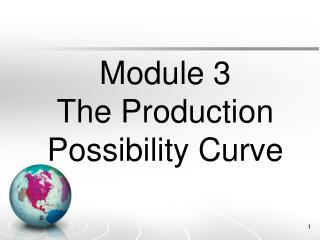 Module 3  The  Production Possibility Curve
