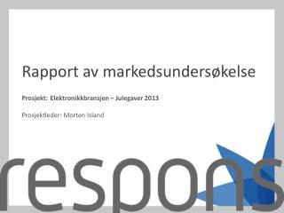Prosjekt:Elektronikkbransjen – Julegaver 2013 Prosjektleder: Morten Island