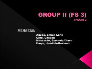 GROUP II (FS 3) EPISODE 2
