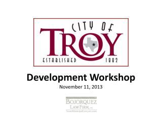 Development Workshop November 11, 2013