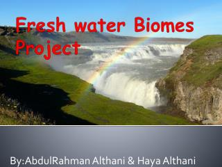 Fresh water Biomes Project
