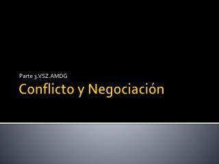 Conflicto y Negociaci�n