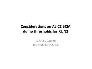 Considerations  on  ALICE  BCM  dump  thresholds for RUN2