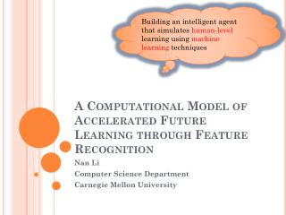 A Computational Model of Accelerated Future Learning through Feature Recognition