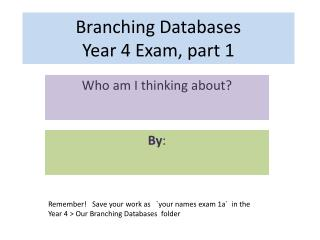 Branching Databases Year  4  Exam ,  part  1