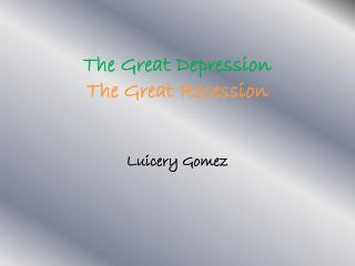 The Great Depression The Great Recession