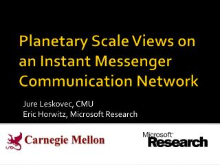 Planetary Scale  V iews  on an Instant Messenger  Communication Network