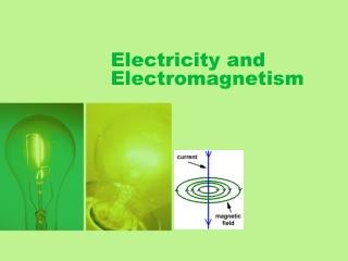Electricity and Electromagnetism
