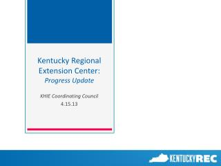 Kentucky Regional Extension Center:  Progress Update