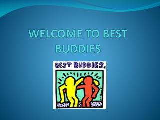 WELCOME TO BEST BUDDIES