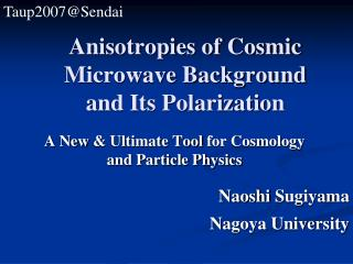 Anisotropies of Cosmic  Microwave  Background and Its Polarization