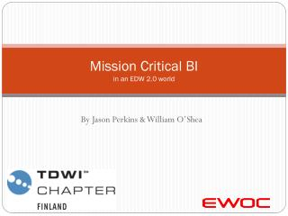 Mission Critical BI  in an EDW 2.0 world