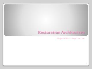 Restoration  A rchitecture