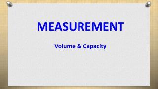 MEASUREMENT Volume & Capacity