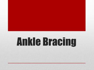 Ankle  Bracing