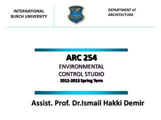 ARC  254 ENV I RONMENTAL C ONTROL  S TUD I O 201 2 -201 3 Spring Term