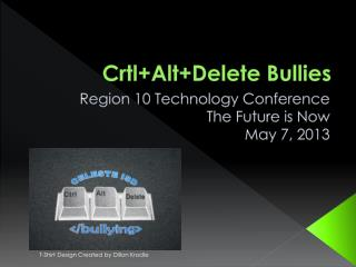 Crtl+Alt+Delete Bullies