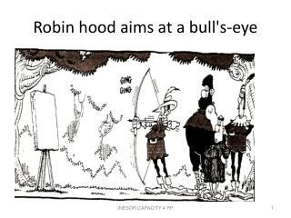 Robin hood aims at a bull's-eye